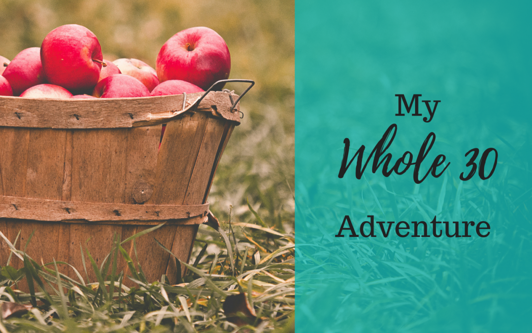 My Whole30® Adventure – days 1-7: Eating and Drinking for the Glory of God