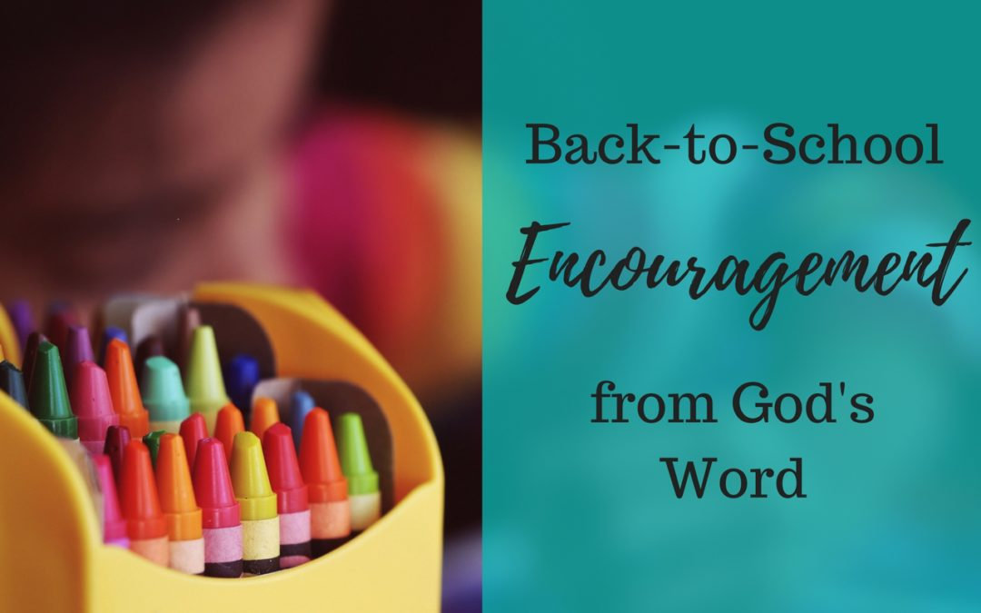 Back-to-School Encouragement From God's Word