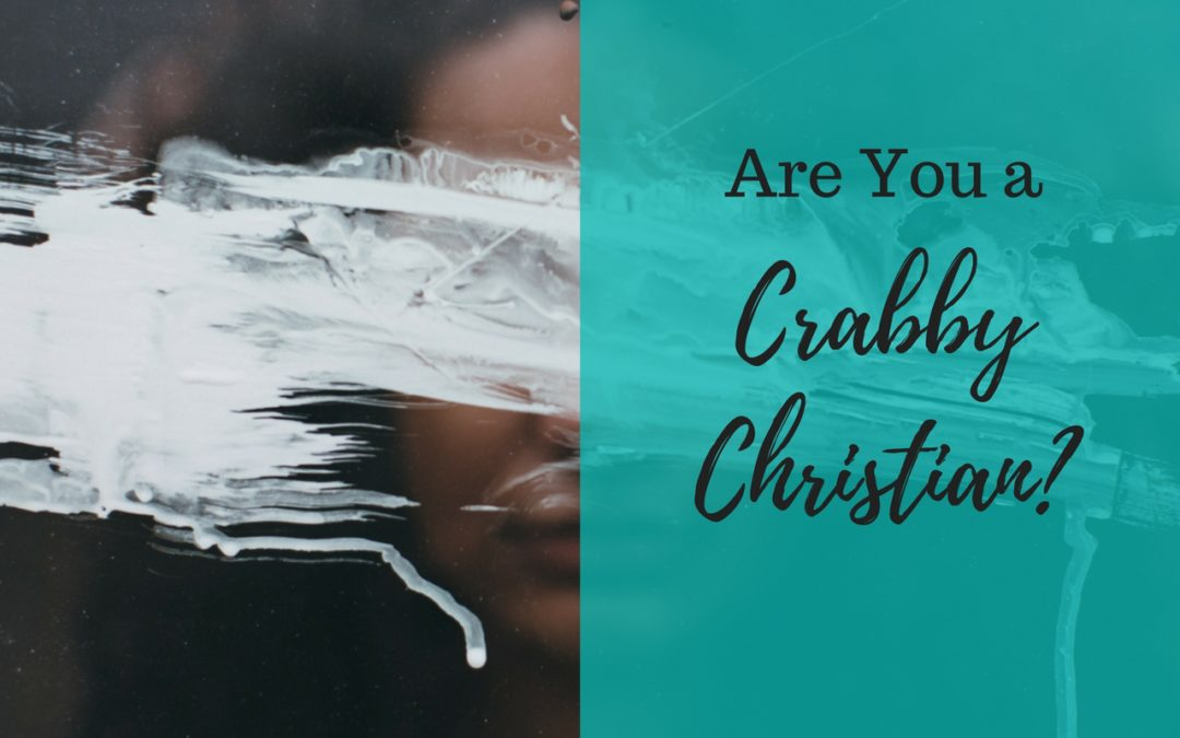 Are You A Crabby Christian?