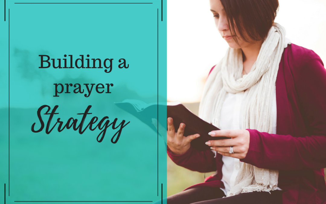 Building a Prayer Strategy