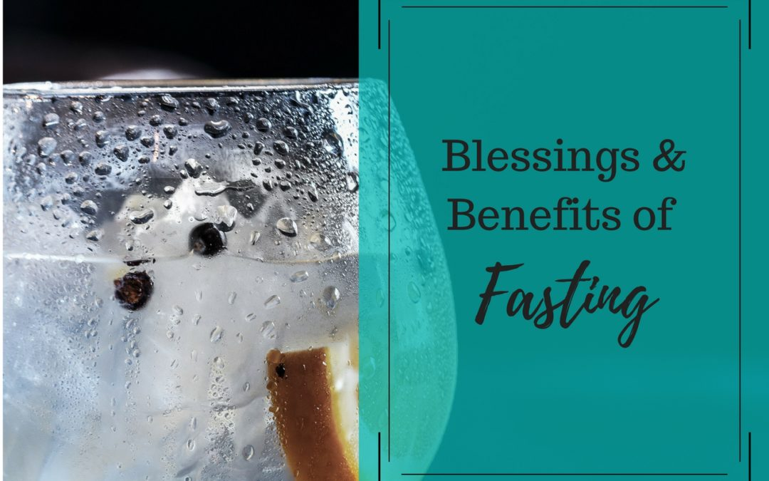 Blessings and Benefits of Fasting