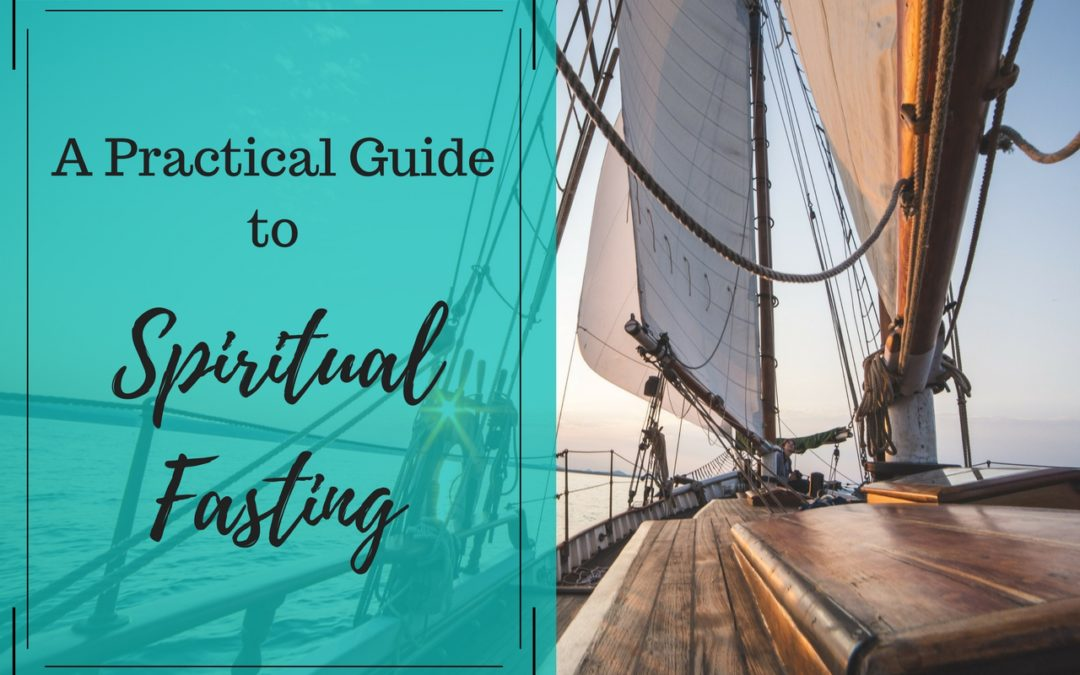 A Practical Guide to Spiritual Fasting