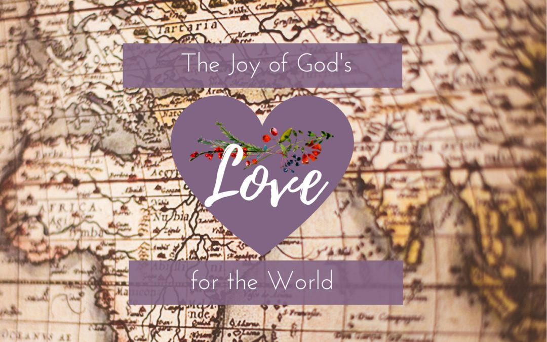 The Joy of God's Love for the World