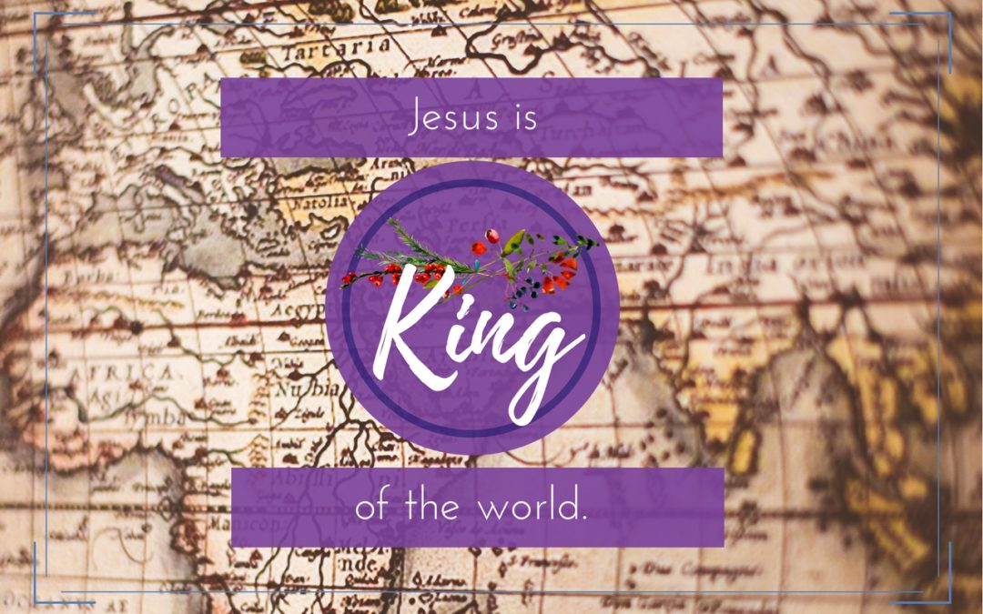 Jesus is King of the World