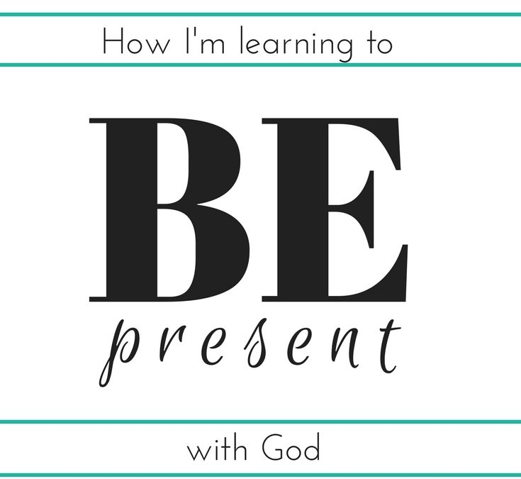 How I'm Learning to Be Present with God