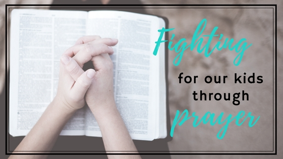 Fighting for our Kids Through Prayer