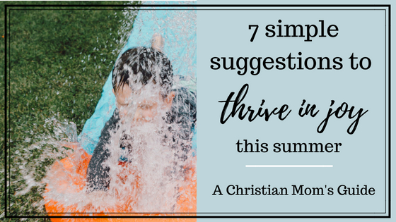 The Christian Mom's Guide to Thrive in Joy This Summer