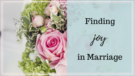 Finding Joy in Marriage