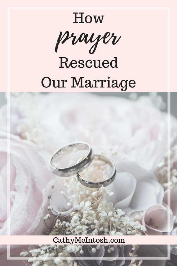 How Prayer Rescued Our Marriage