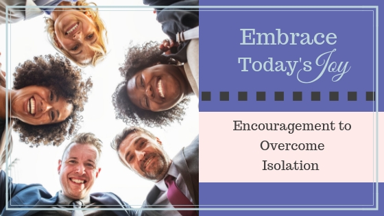 Encouragement to Overcome Isolation