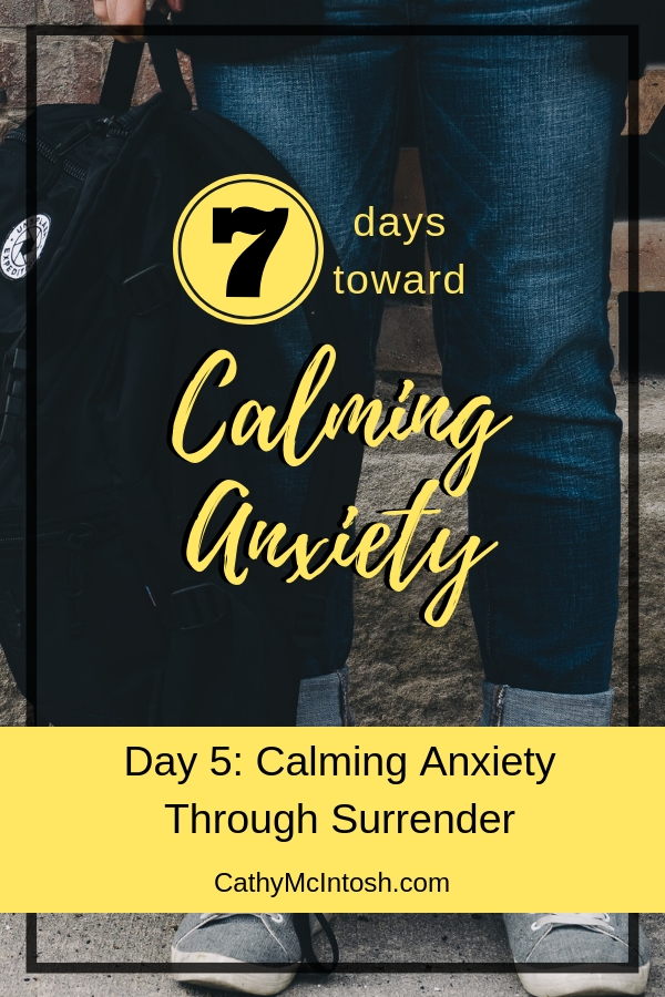 Calming Anxiety Through Surrender