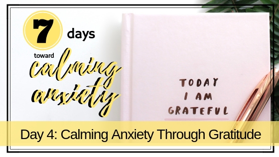 Calm Anxiety Through Gratitude