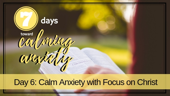 Calm Anxiety with Focus on Christ