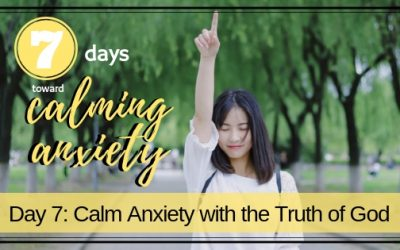 Calm Anxiety with the Truth of God