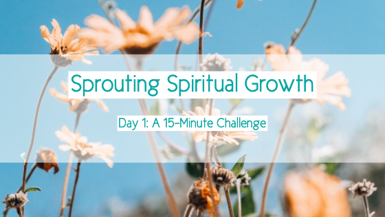 A 15-Minute Spiritual Growth Challenge